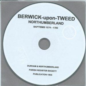 Berwick upon Tweed, Northumberland, Parish Records 1574 – 1700 [CD]